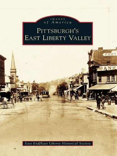Pittsburgh's East Liberty Valley (Images of America) (English Edition)