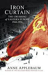 Iron Curtain: The Crushing of Eastern Europe 1944-56 by Anne Applebaum (2012-10-04)