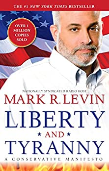 Liberty and Tyranny: A Conservative Manifesto (English Edition) par [Levin, Mark R.]