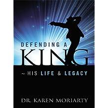 Defending A King ~ His Life & Legacy: A Michael Jackson Biography (English Edition)