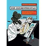 Der Zeichentrickfilm: Eine Einführung in die Semiotik und Narratologie der Bildanimation (Schriften zur Kultur- und Mediensemiotik)