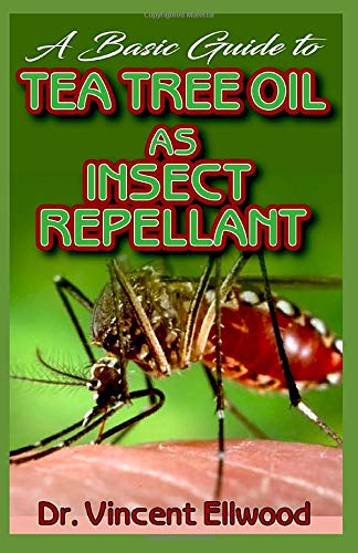 A Basic Guide To Tea Tree Oil as Insect Repellant: All you need to know about how tea tree oil perfectly plays the role of insects and harmful mircobes repellant!