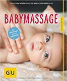 Babymassage (GU Ratgeber Kinder) ( 8. August 2015 )