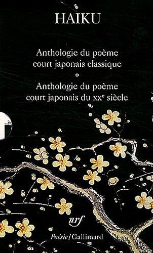 Haiku. Anthologie du poème court japonais - Haiku du XXᵉ siècle. Le poème court japonais d'aujourd'hui