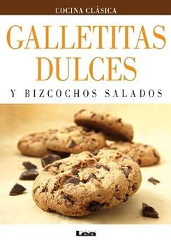Galletitas dulces y bizcochos salados. von [Quesada, María Nuñez]