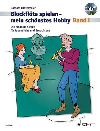 Blockflöte spielen mein schönstes Hobby - Die moderne Schule für Jugendliche und Erwachsene - Ausgabe in Ringbindung inkl. CD (Noten)