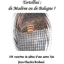 Tortellini :  de Modène ou de Bologne ?