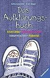 Das Aufklärungsbuch: Erste Liebe, Mädchensachen, Jungensachen, Pubertät - Sylvia Schneider