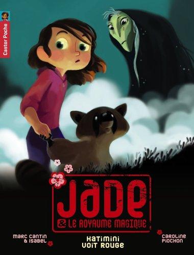 Jade & le royaume magique, Tome 7 : Katimini voit rouge