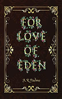 For Love of Eden by [Padme, A. R.]