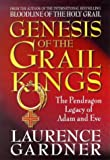 Genesis Of The Grail Kings: The Pendragon Legacy Of Adam And Eve by Laurence Gardner (1999-05-18)