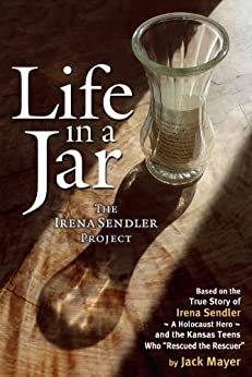 Life in a Jar: The Irena Sendler Project by [Mayer, Jack]