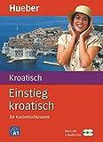 Einstieg kroatisch: für Kurzentschlossene/Paket: Buch + 2 Audio-CDs