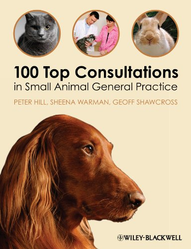 100 Top Consultations in Small Animal General Practice por Peter Hill