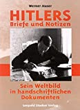 Hitlers Briefe und Notizen: Sein Weltbild in handschriftlichen Dokumenten