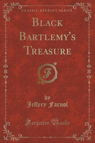 Black Bartlemy's Treasure (Classic Reprint)