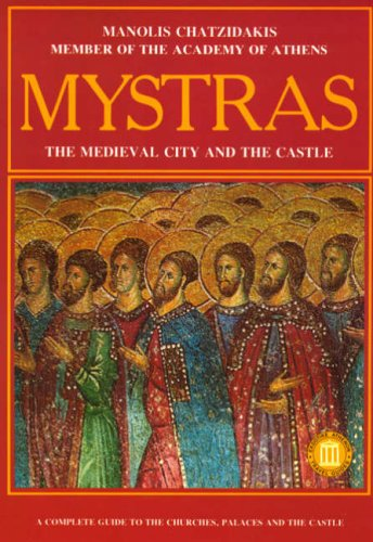 Mystras - The Medieval City and Castle: The Medieval City and the Castle por Manolis Chatzidakis