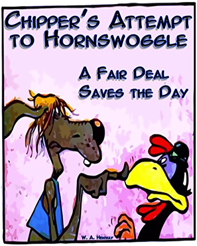 Chipper\'s Attempt to Hornswoggle: A Fair Deal Saves the Day (English Edition)