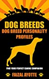 Dog Breeds: Dog Breed Personality Profiles: Find Your Perfect Canine Companion