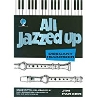 All Jazzed Up for Descant Recorder (with Piano)