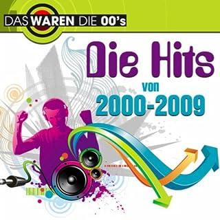 Das waren die 00s: Die Hits von 2000 - 2009