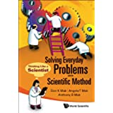Solving Everyday Problems with the Scientific Method:Thinking Like a Scientist