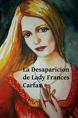 la-desaparicion-de-lady-frances-carfax-the-disappearance-of-lady-frances-carfax-spanish-edition