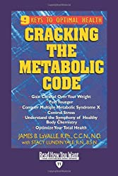 Cracking the Metabolic Code (Volume 1 of 2) (EasyRead Edition): 9 Keys to Optimal Health