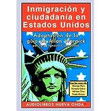 Inmigracion Y Ciudadania En Estados Unidos/ Immigration and Citizenship in the United States