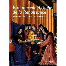 Etre mécène à l'aube de la Renaissance : L'amiral Louis Malet de Graville