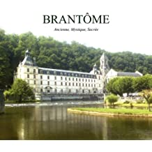Brantome, Ancien, Mystique, Sacre by Angela Clarke (2009-06-30)