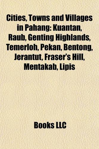 cities-towns-and-villages-in-pahang-kuantan-raub-genting-highlands-temerloh-pekan-bentong-jerantut-f