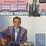 Merle Travis Live At Town Hall Party 1958 & 1959