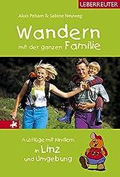Wandern mit der ganzen Familie: Ausflüge mit Kindern in Linz und Umgebung