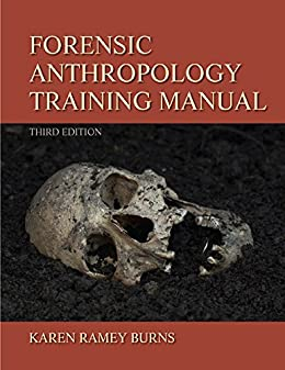 Forensic Anthropology Training Manual por Karen Ramey Burns