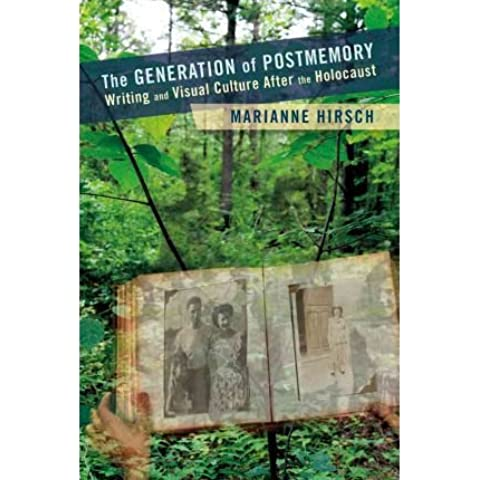 [(The Generation of Postmemory: Writing and Visual Culture After the Holocaust)] [Author: Marianne Hirsch] published on (July, 2012)