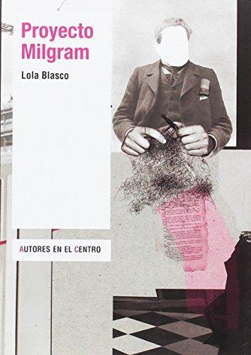 Proyecto Milgram (Autores en el Centro) por Lola Blasco
