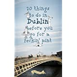 20 Things to Do in Dublin Before You Go for a Feckin' Pint
