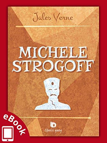 Michele Strogoff (Collana Classici - Letteratura immortale)