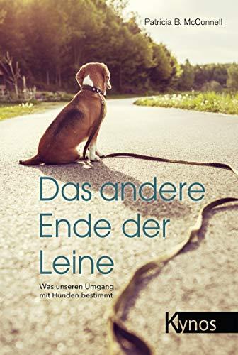 Das andere Ende der Leine: Was unseren Umgang mit Hunden bestimmt (Der Ruhe Natur)