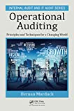 Operational Auditing: Principles and Techniques for a Changing World (Internal Audit and IT Audit Book 11)