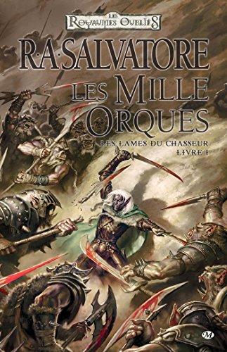 Les Mille Orques: Les Lames du Chasseur, T1 (DUNGEONS & DRAGONS) (French Edition)