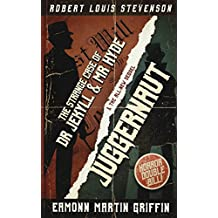 Juggernaut: a new sequel to The Strange Case of Dr Jekyll and Mr Hyde
