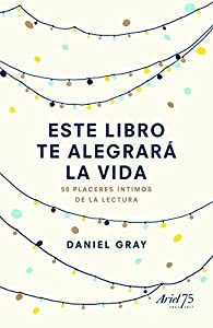 Este libro te alegrará la vida par Daniel Gray