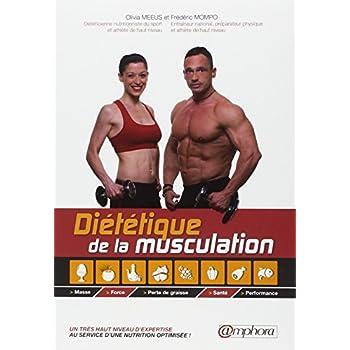 Diététique de la Musculation - Masse, Force, Perte de graisse, Santé, Performance