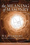The Meaning of Masonry, Revised Edition (Agapa Masonic Classics)