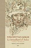 Vincent Van Gogh. Le brouillard d'Arles. Carnet retrouvé