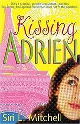 Kissing Adrien by Siri L. Mitchell (2005-07-01)