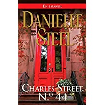 Charles Street, No. 44 (Spanish Edition) by Danielle Steel (2015-11-10)