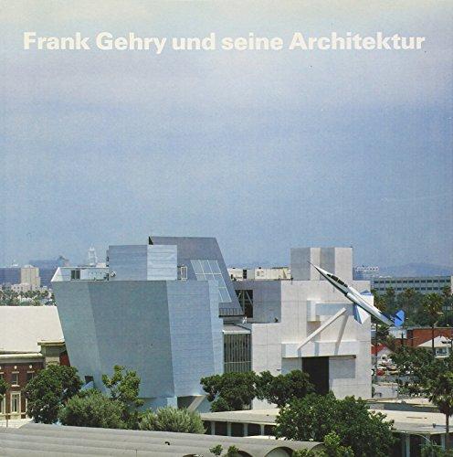 Frank Gehry und seine Architektur